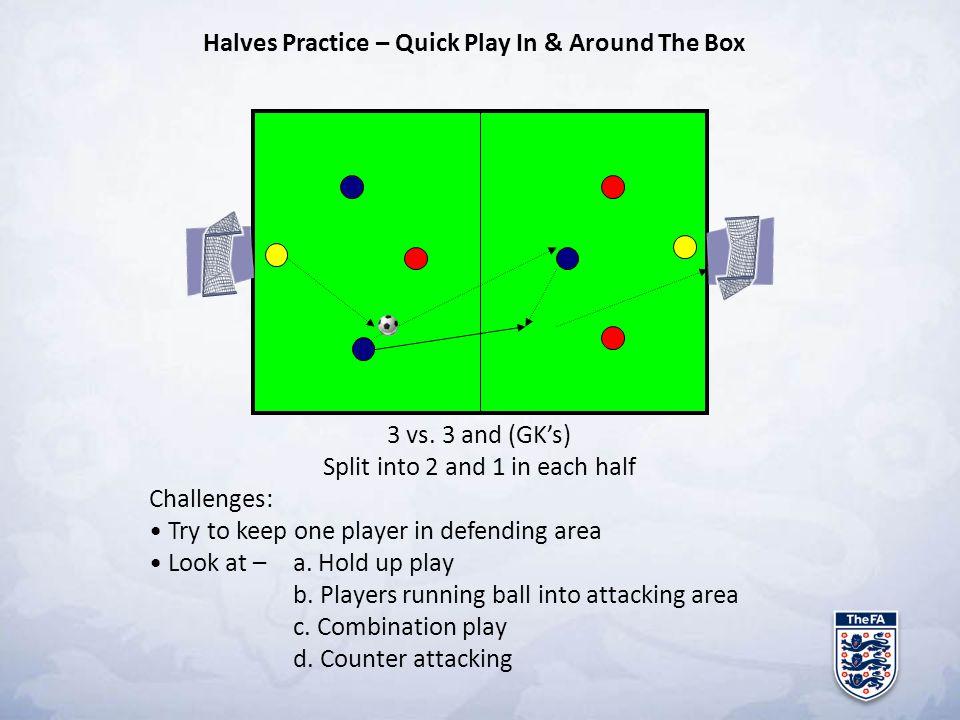 Halves Practice – Quick Play In & Around The Box