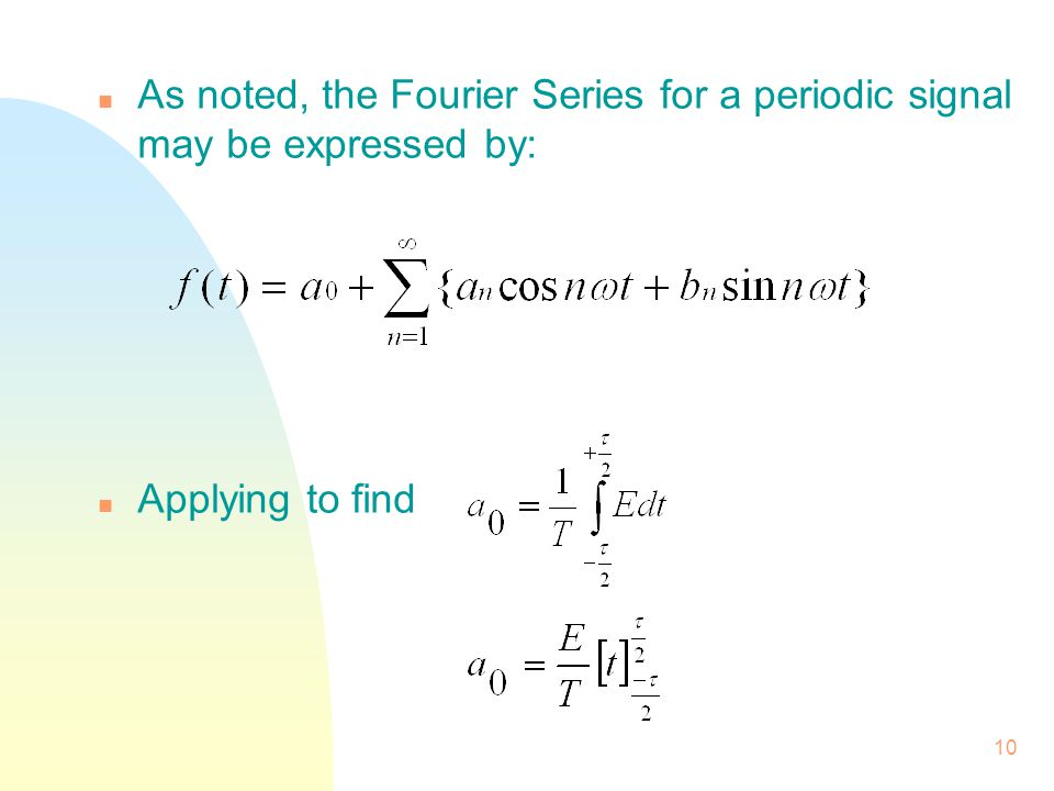 As noted, the Fourier Series for a periodic signal may be expressed by: