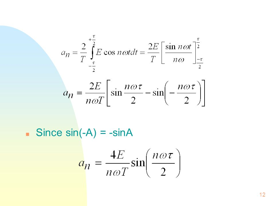 Since sin(-A) = -sinA