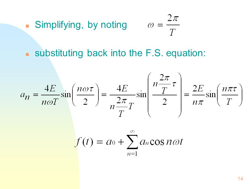Simplifying, by noting substituting back into the F.S. equation: