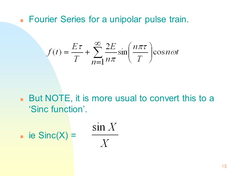 Fourier Series for a unipolar pulse train.