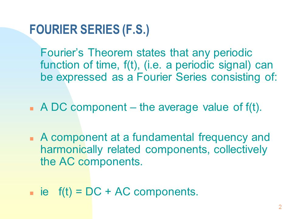 FOURIER SERIES (F.S.)