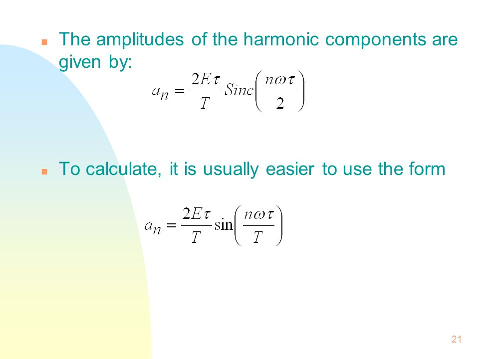 The amplitudes of the harmonic components are given by: