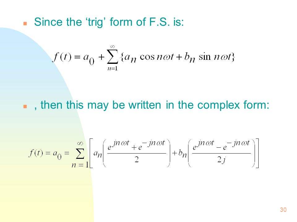 Since the 'trig' form of F.S. is: