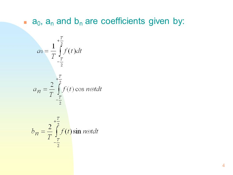 a0, an and bn are coefficients given by: