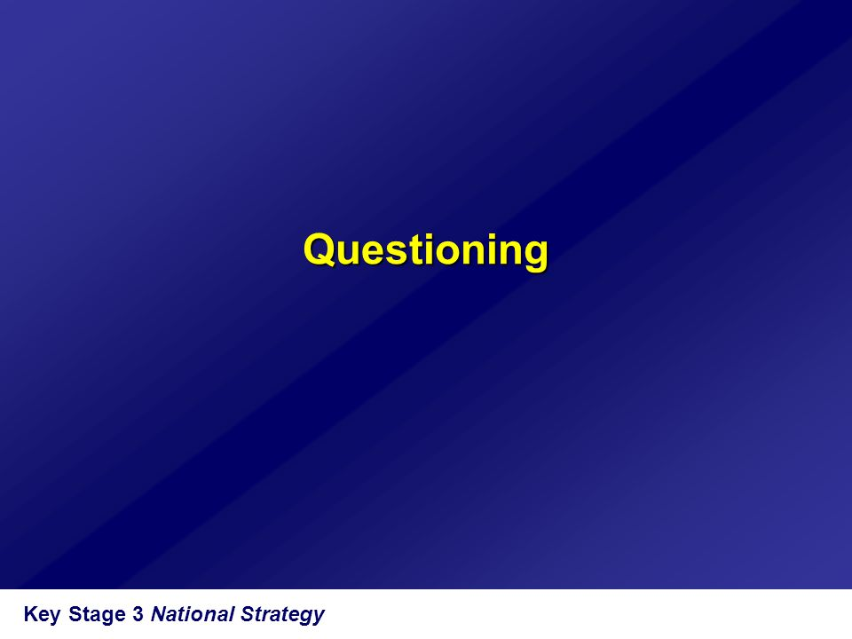 Questioning Key Stage 3 National Strategy