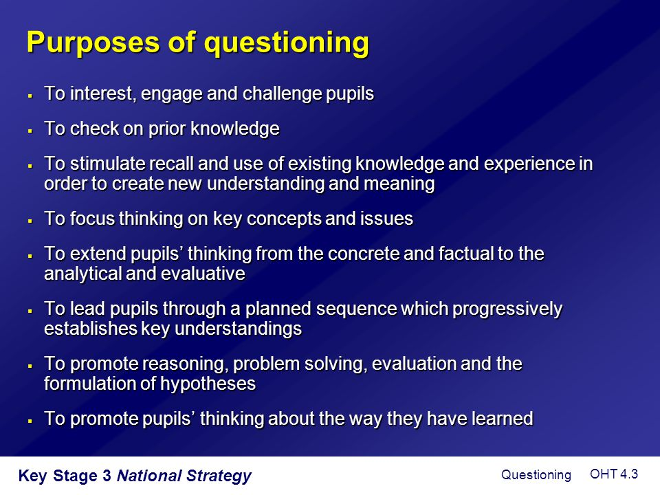 Purposes of questioning