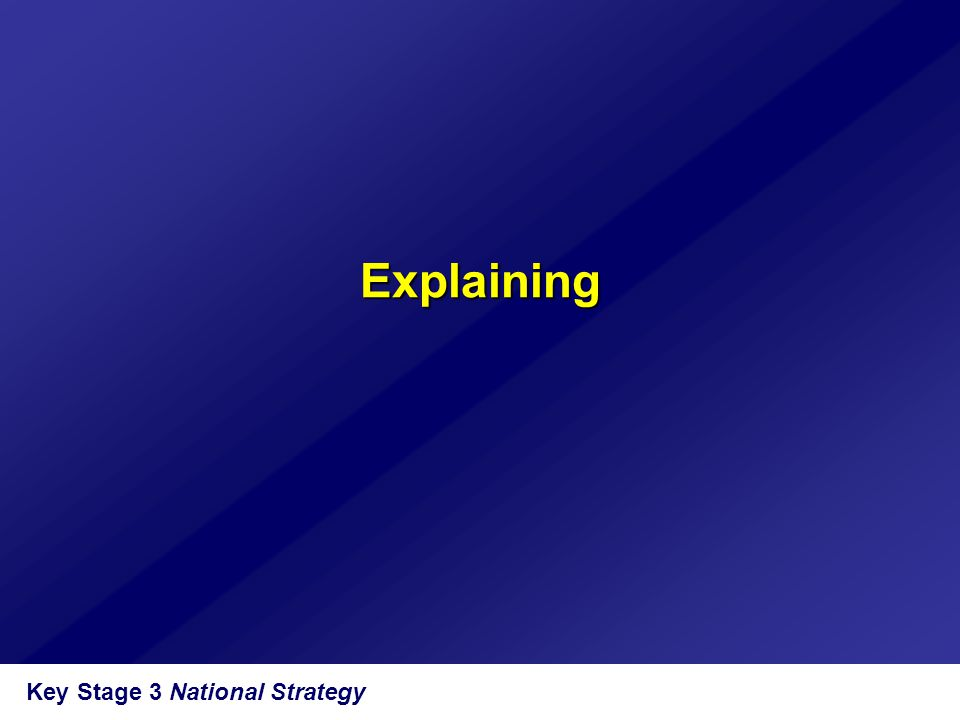 Explaining Key Stage 3 National Strategy