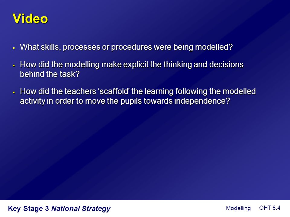 Video What skills, processes or procedures were being modelled