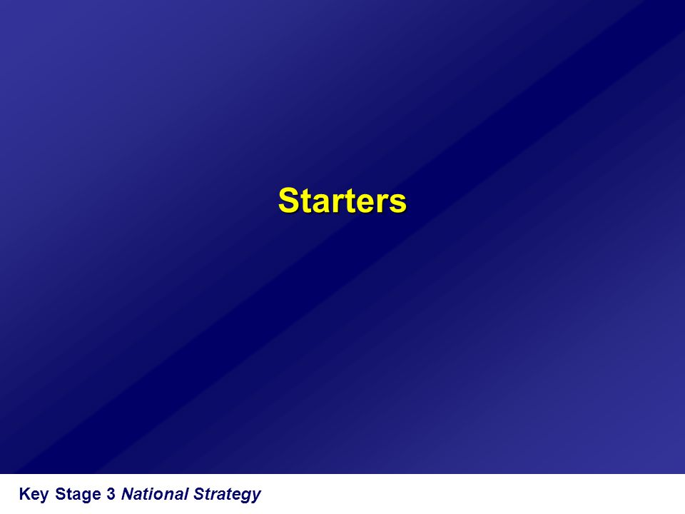 Starters Key Stage 3 National Strategy