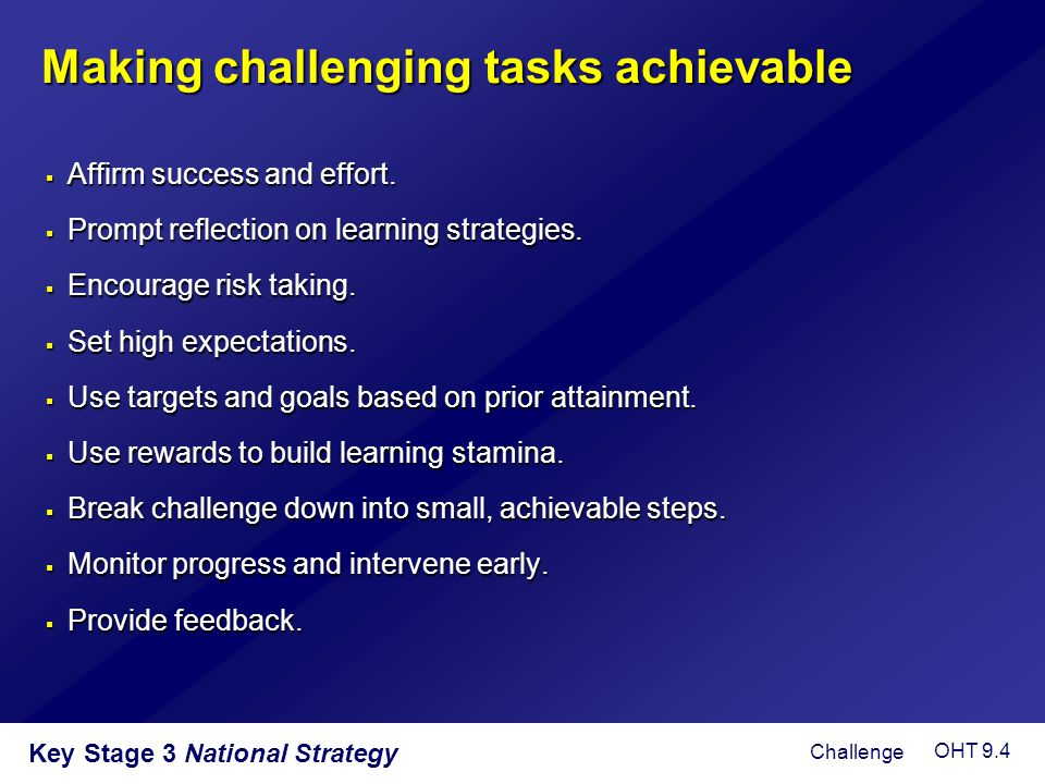 Making challenging tasks achievable