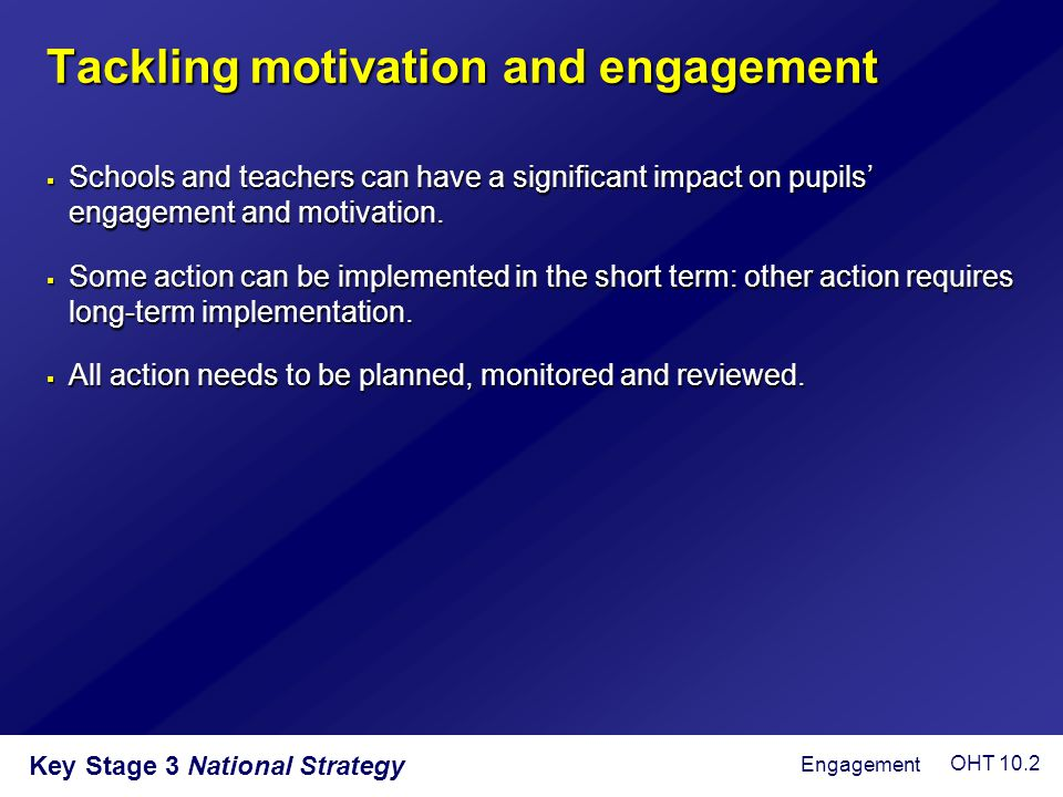 Tackling motivation and engagement