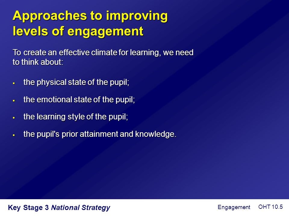 Approaches to improving levels of engagement