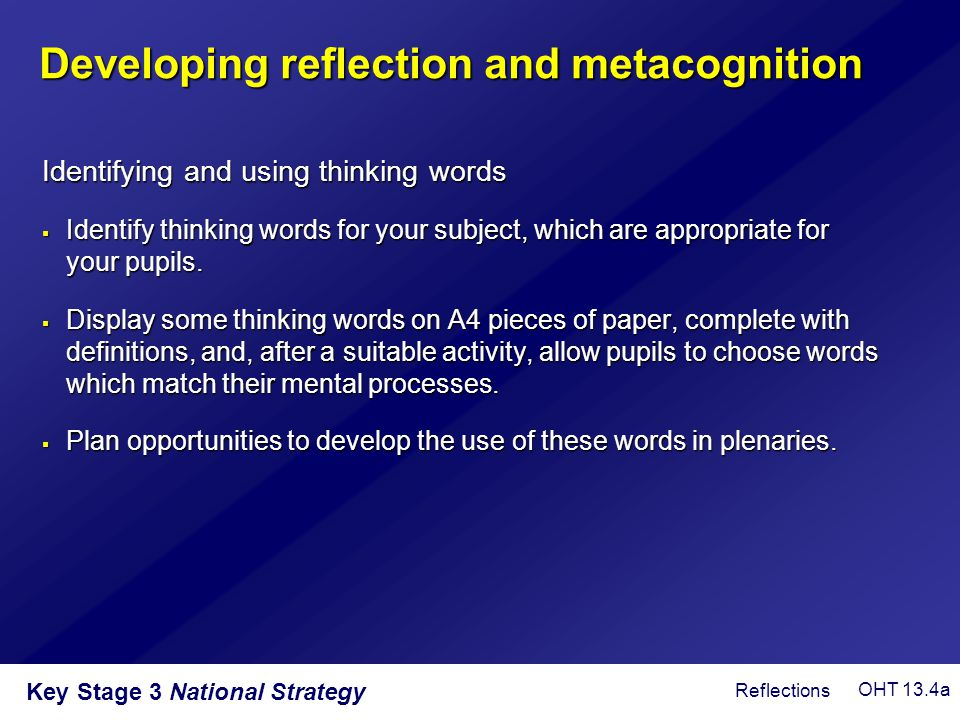 Developing reflection and metacognition
