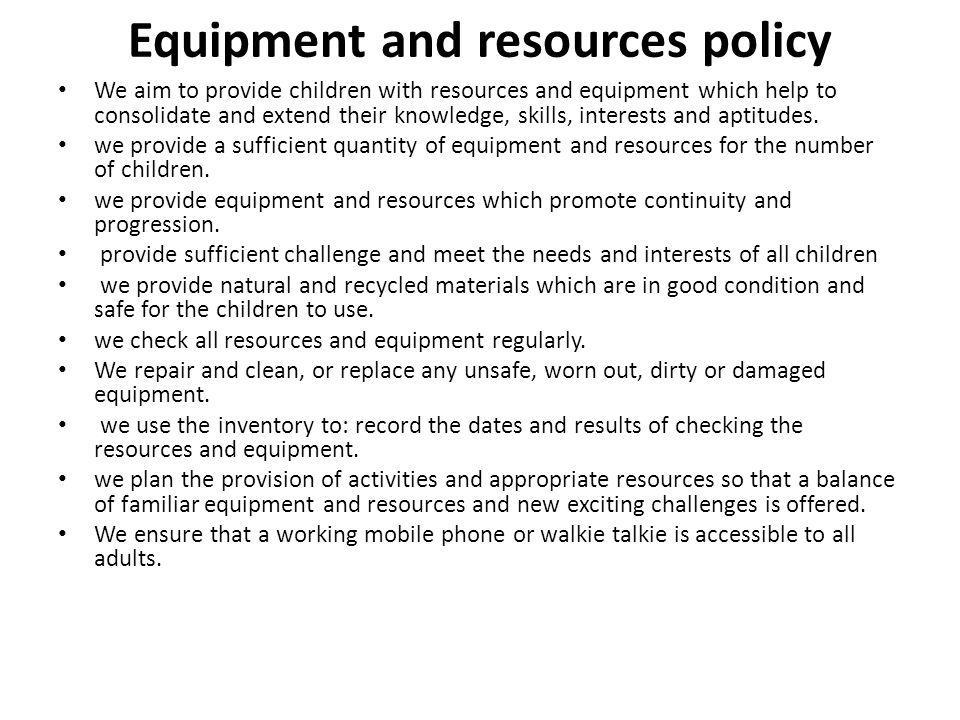 Equipment and resources policy