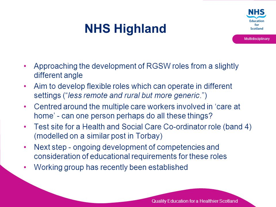 NHS Highland Approaching the development of RGSW roles from a slightly different angle.
