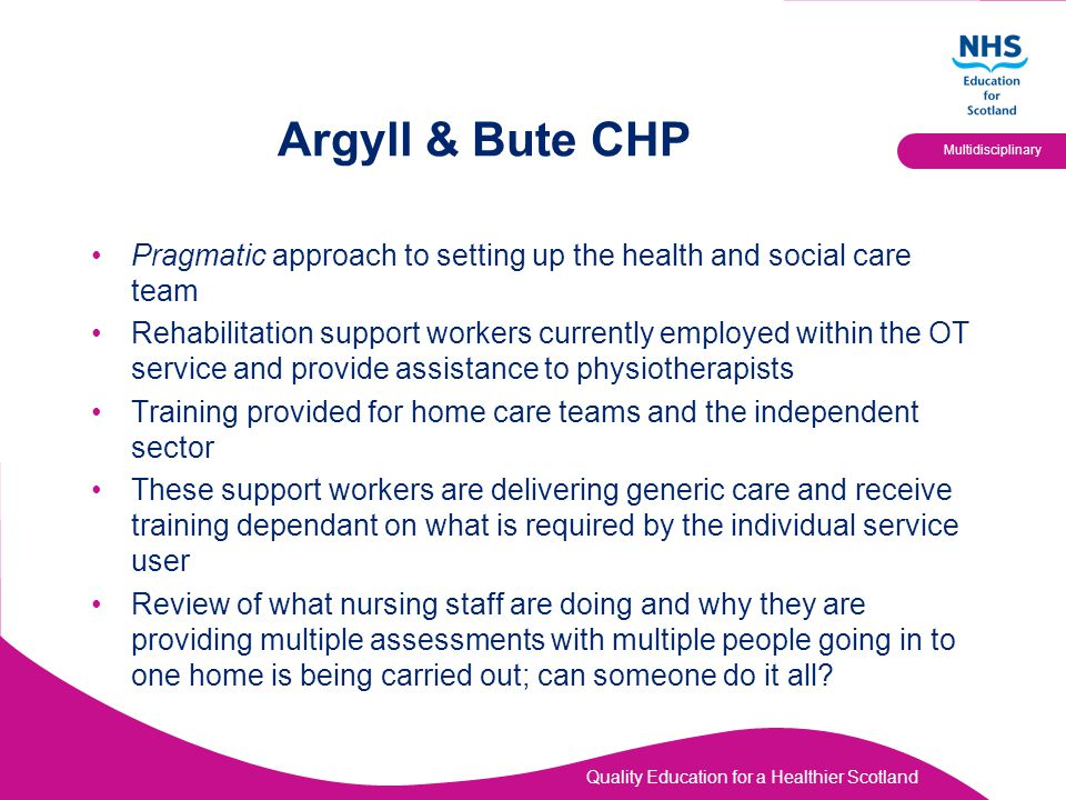 Argyll & Bute CHP Pragmatic approach to setting up the health and social care team.