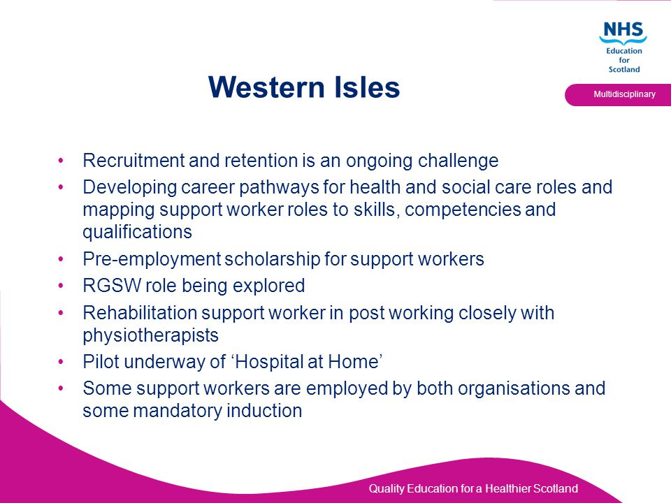 Western Isles Recruitment and retention is an ongoing challenge
