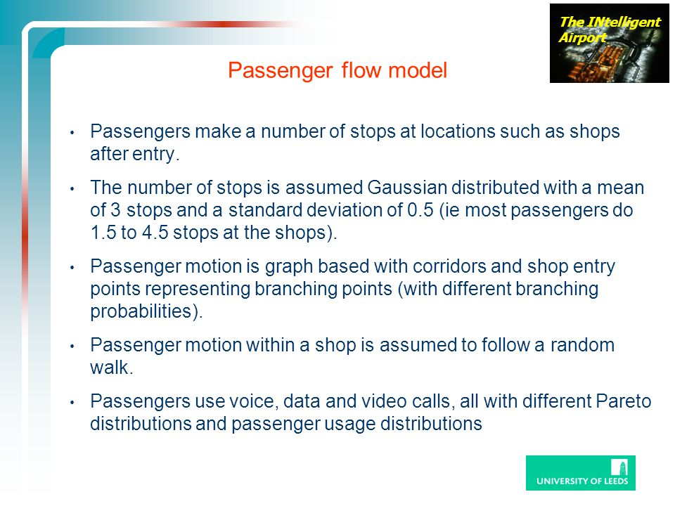 Passenger flow model Passengers make a number of stops at locations such as shops after entry.