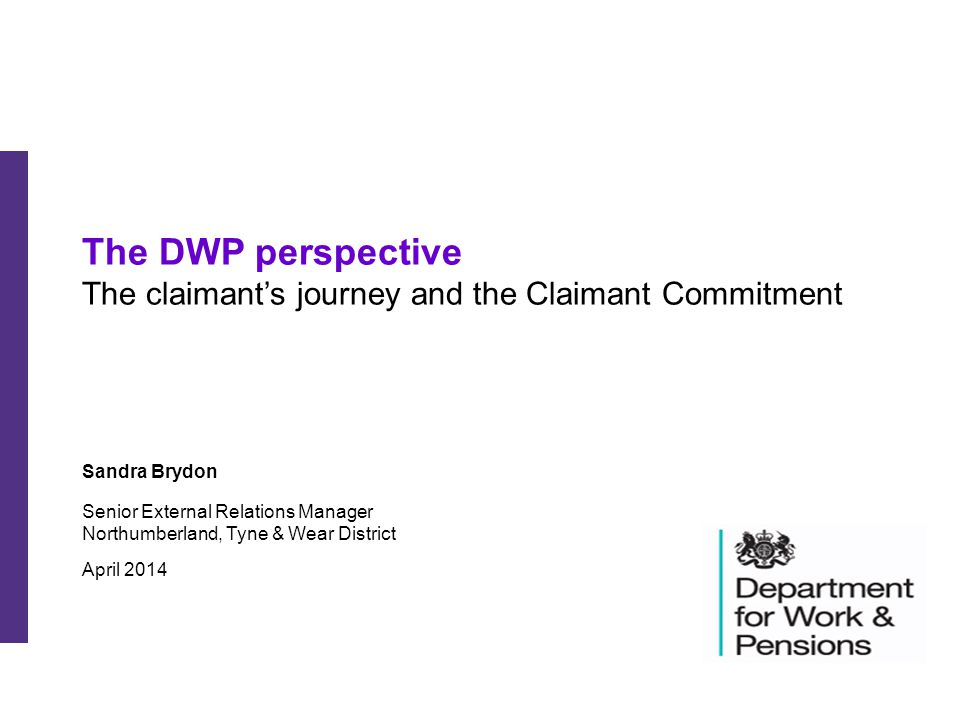 The DWP perspective The claimant's journey and the Claimant Commitment