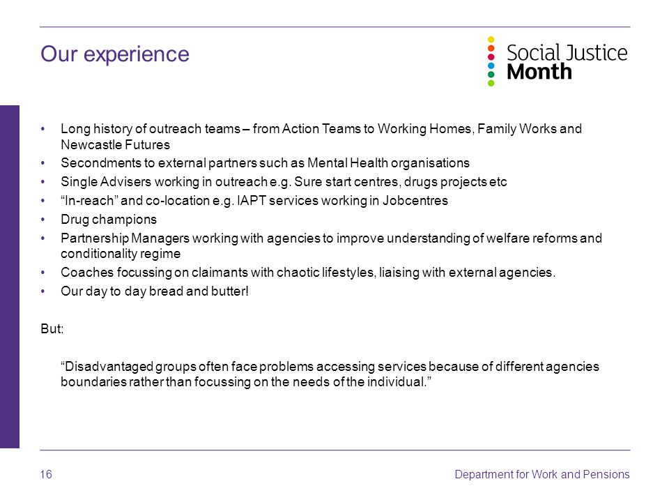Our experience Long history of outreach teams – from Action Teams to Working Homes, Family Works and Newcastle Futures.