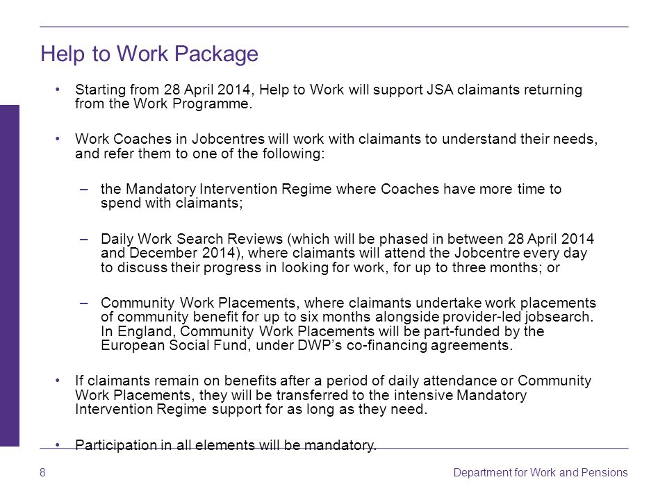 Help to Work Package Starting from 28 April 2014, Help to Work will support JSA claimants returning from the Work Programme.