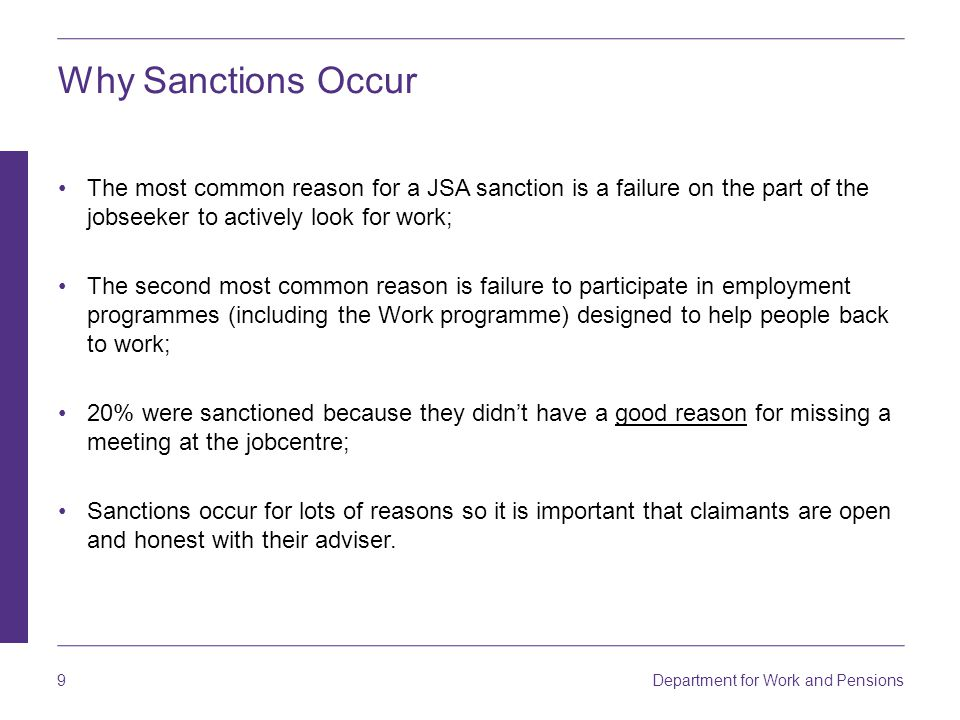 Why Sanctions Occur The most common reason for a JSA sanction is a failure on the part of the jobseeker to actively look for work;