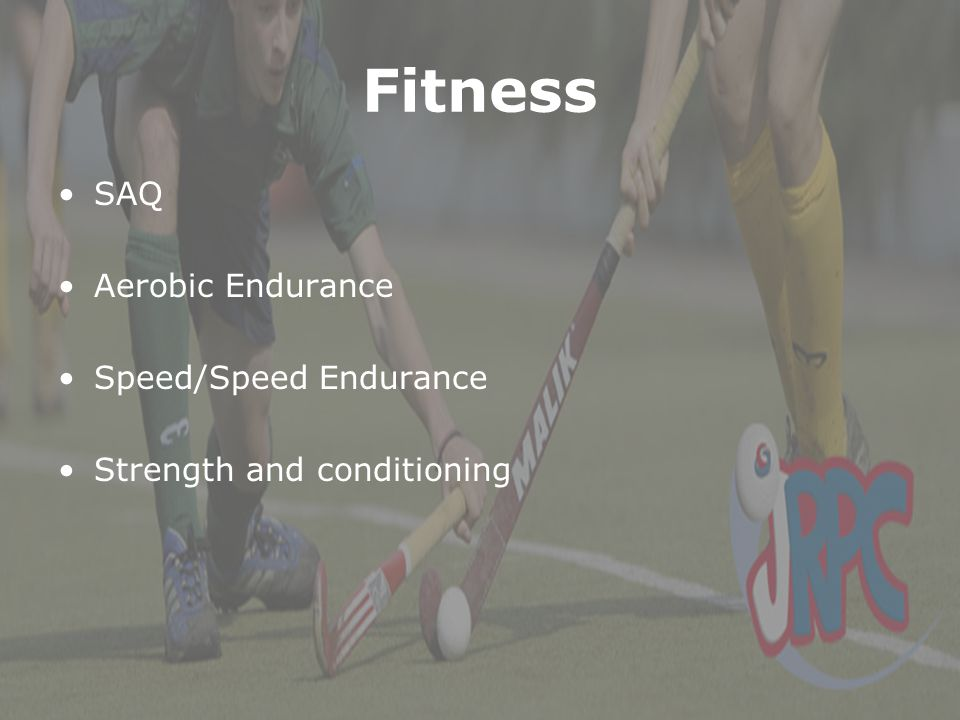 Fitness SAQ Aerobic Endurance Speed/Speed Endurance