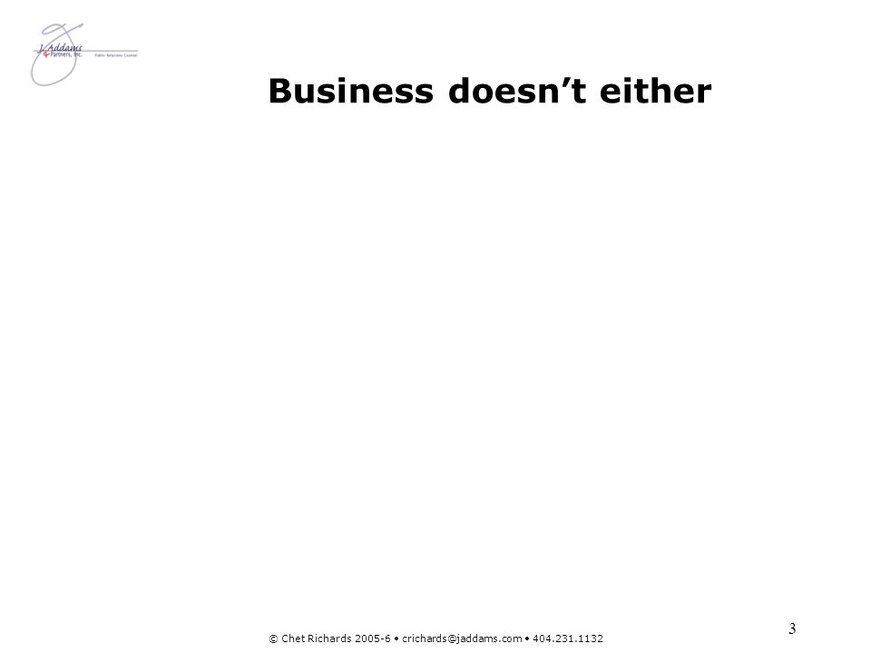 Business doesn't either
