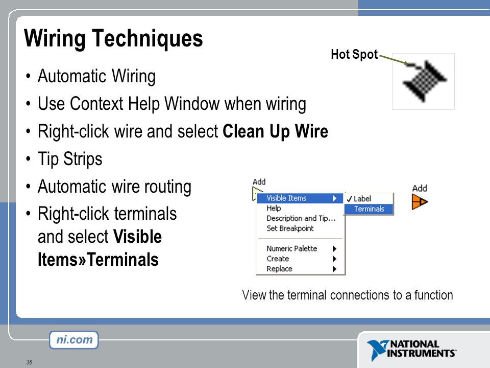 Wiring Techniques Automatic Wiring Use Context Help Window when wiring
