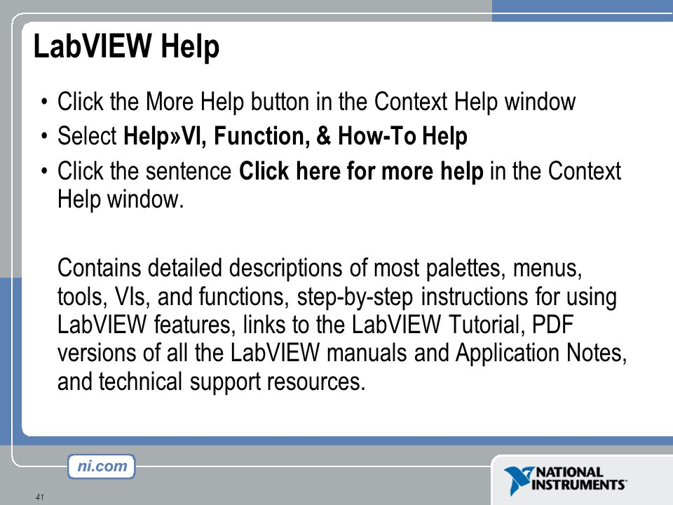 LabVIEW Help Click the More Help button in the Context Help window