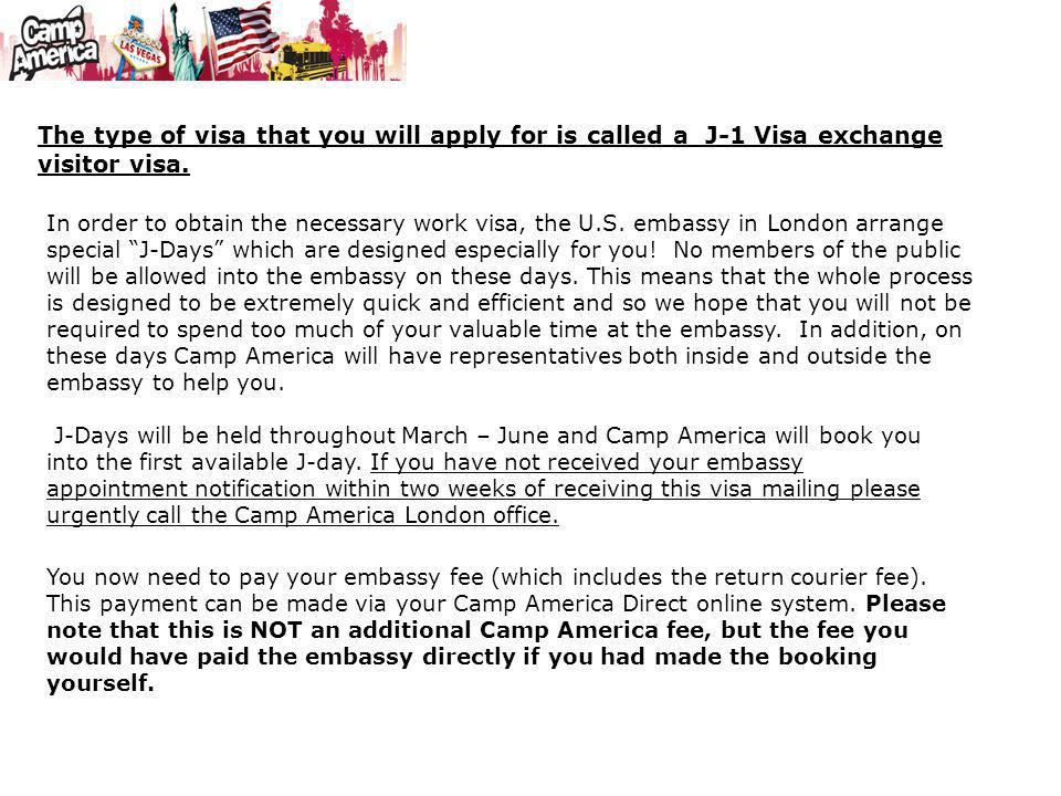 The type of visa that you will apply for is called a J-1 Visa exchange visitor visa.