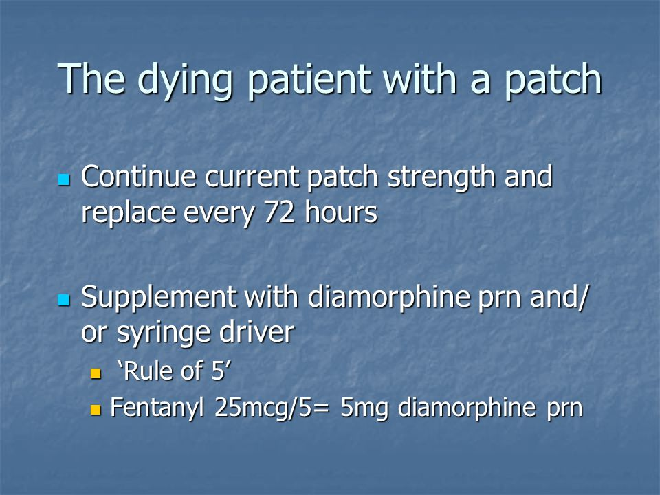The dying patient with a patch