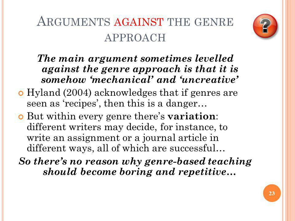 Arguments against the genre approach
