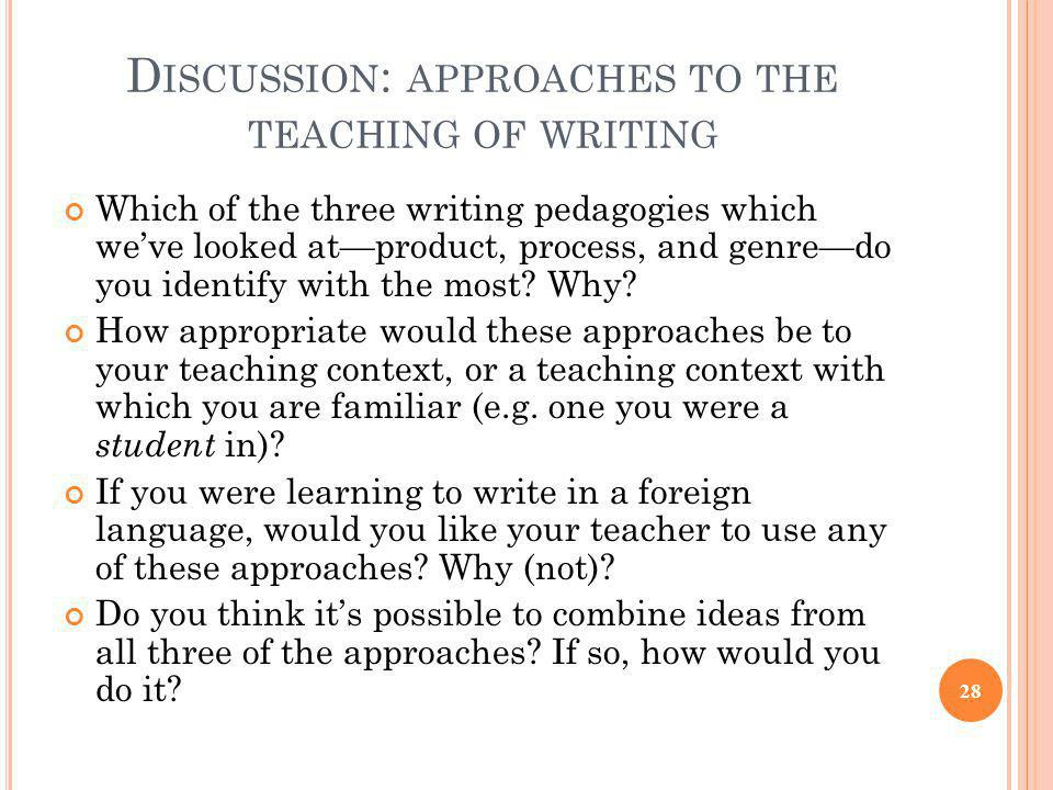 Discussion: approaches to the teaching of writing