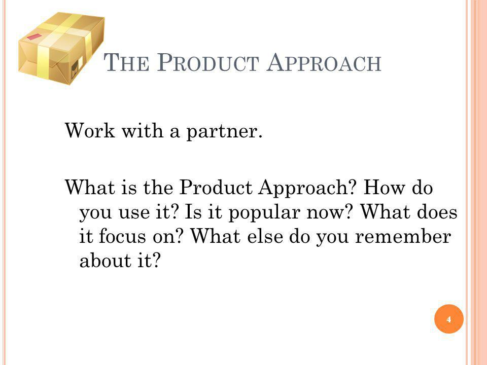 The Product Approach