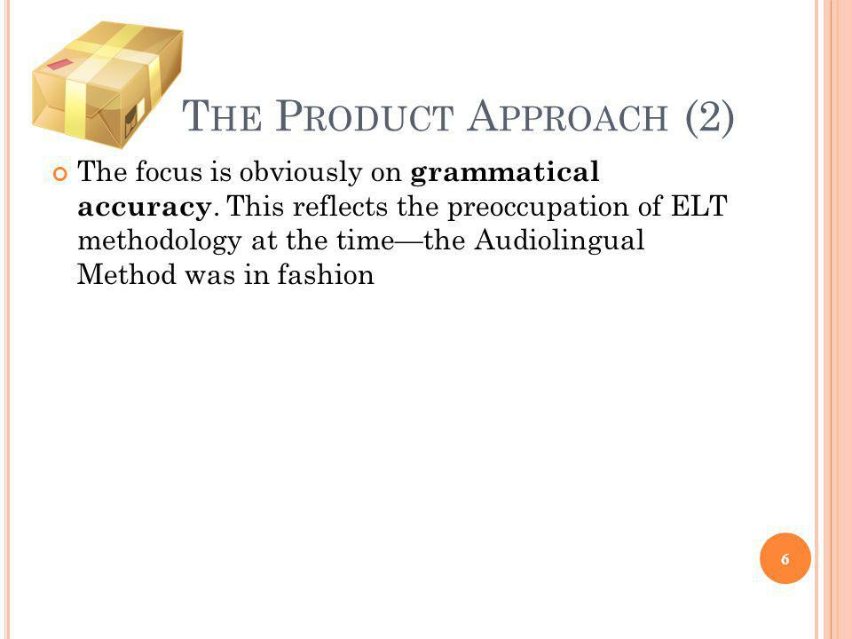 The Product Approach (2)