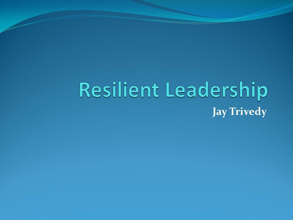 Resilient Leadership Jay Trivedy