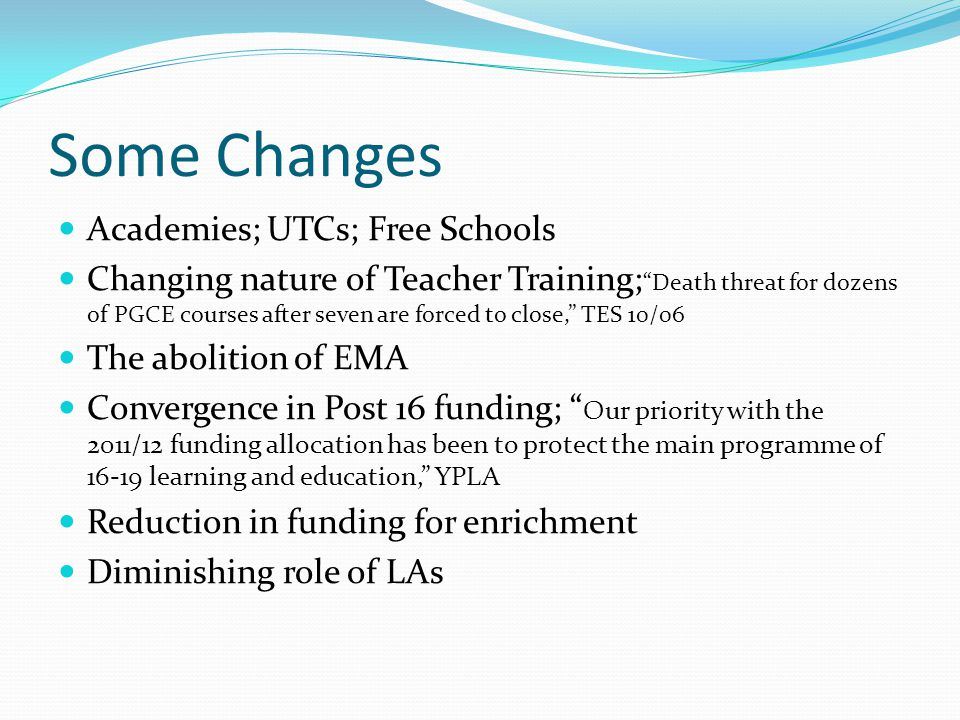 Some Changes Academies; UTCs; Free Schools