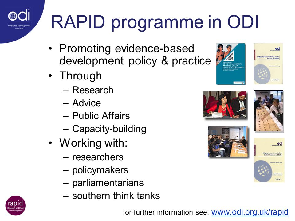 RAPID programme in ODI Promoting evidence-based development policy & practice. Through. Research.