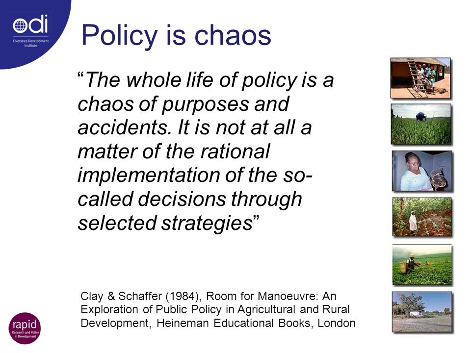 Policy is chaos