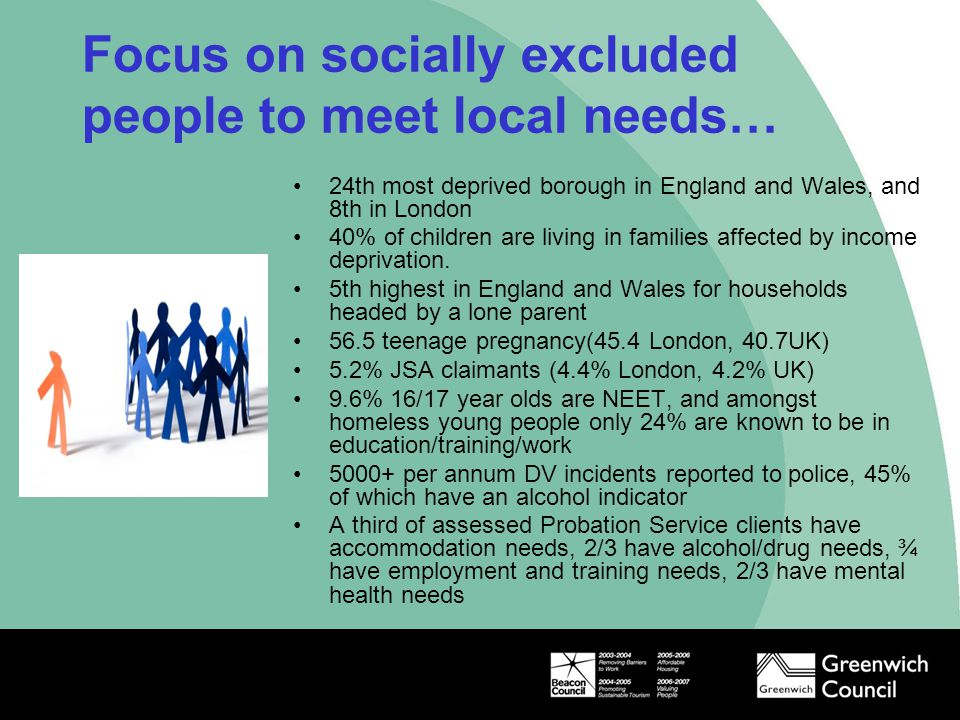 Focus on socially excluded people to meet local needs…