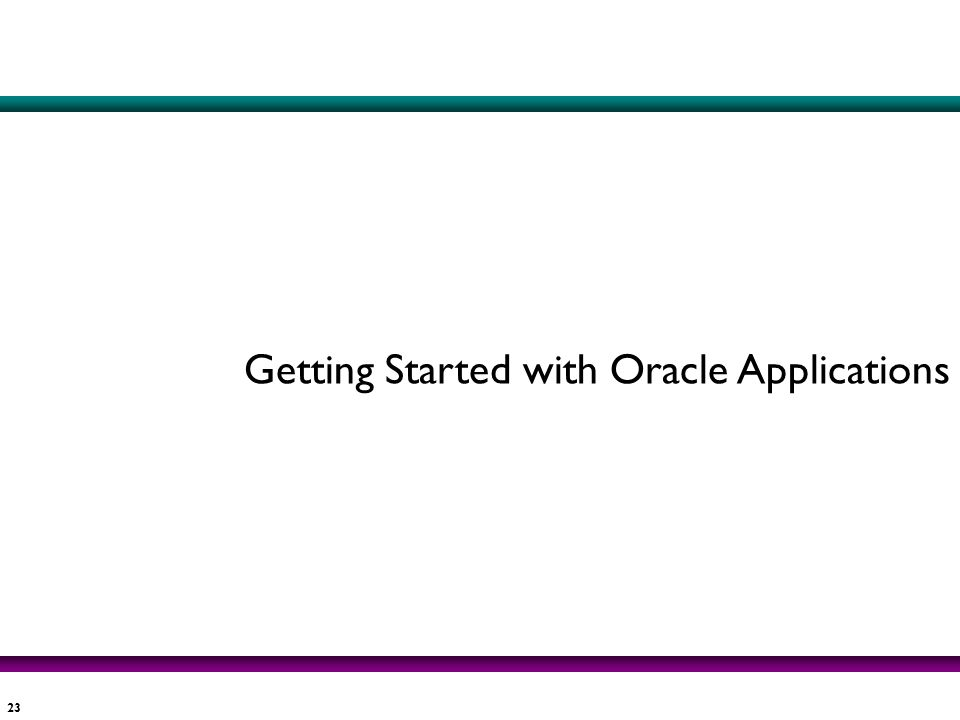 Getting Started with Oracle Applications