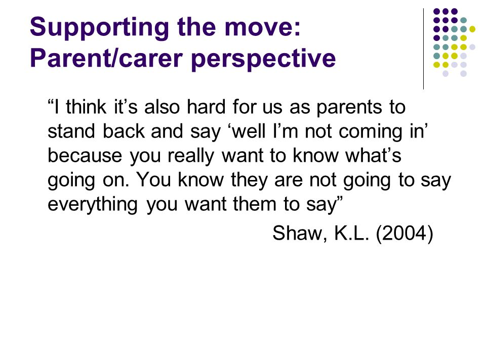 Supporting the move: Parent/carer perspective