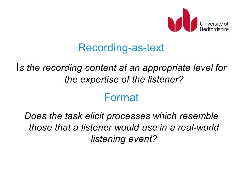 Recording-as-text Is the recording content at an appropriate level for the expertise of the listener