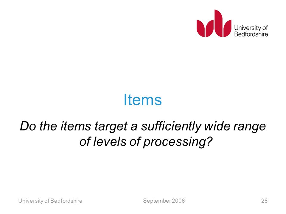Do the items target a sufficiently wide range of levels of processing