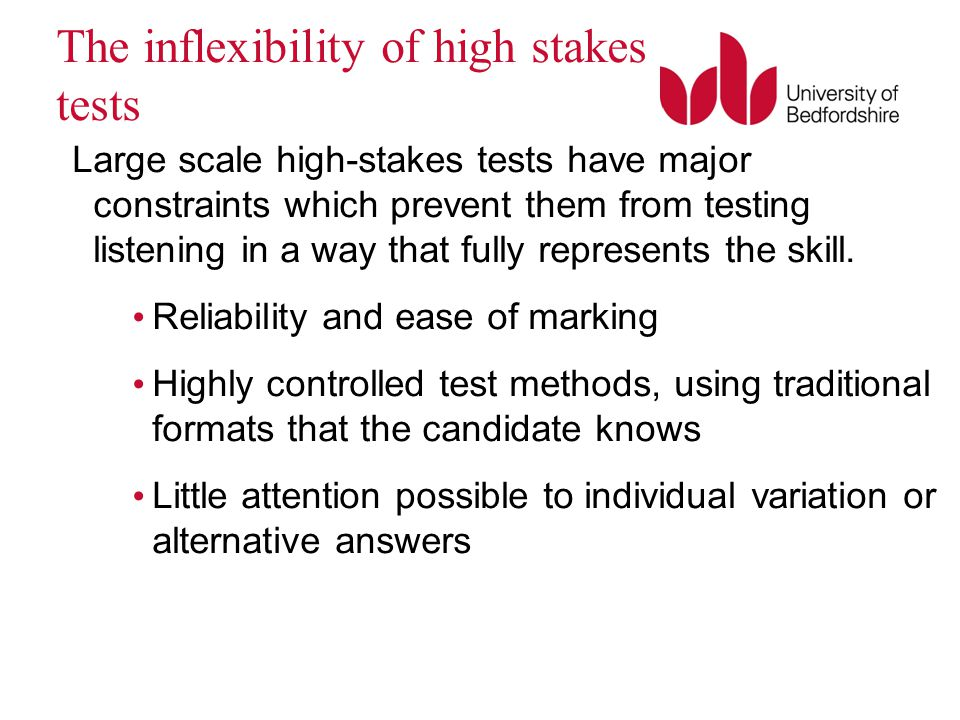 The inflexibility of high stakes tests