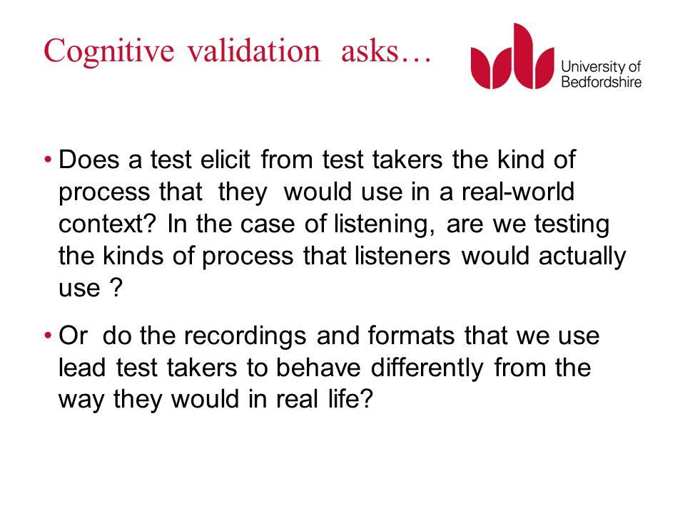 Cognitive validation asks…
