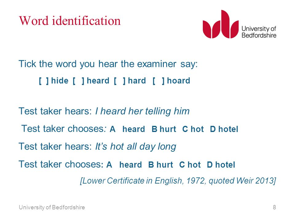 Word identification Tick the word you hear the examiner say: