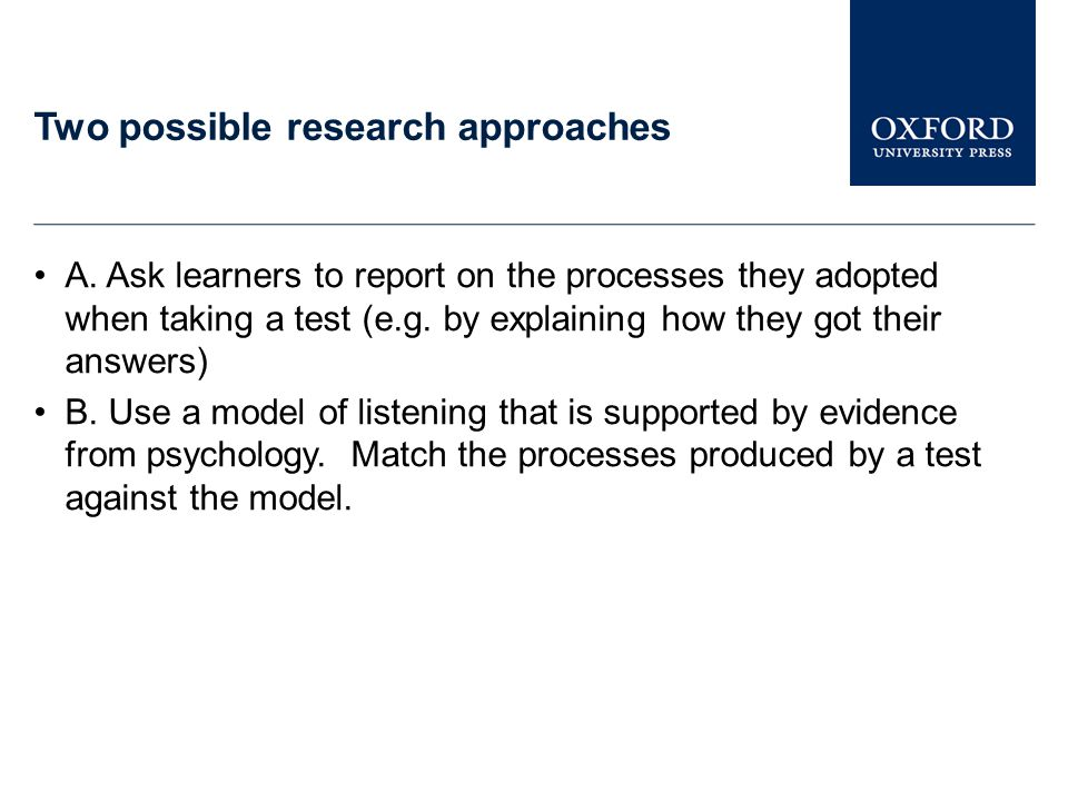 Two possible research approaches
